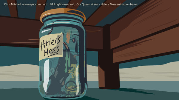 Our Queen at War, Hitlers Mess Jam Jar
